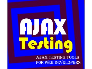 Ajax Testing Tools for Web Developers